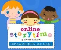 FREE ONLINE STORIES FOR KIDS 2 to 6~  The Online Storytime program through Barnes and Noble features a monthly video of a popular picture book for children.  Each video focuses on a single book that will be read aloud by a bestselling author or celebrity. The videos will incorporate pan-and-scan filming of the book while the author or celebrity narrates. A new read-aloud video will air the first Tuesday of each month.  Check it out!
