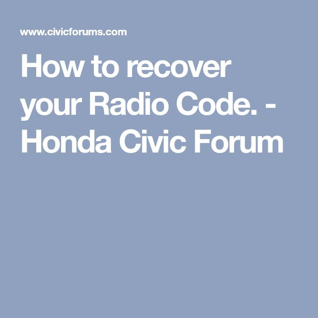 How to recover your Radio Code. - Honda Civic Forum