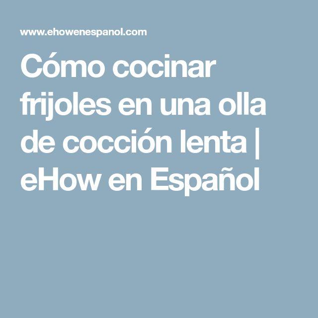 Cómo cocinar frijoles en una olla de cocción lenta   eHow en Español