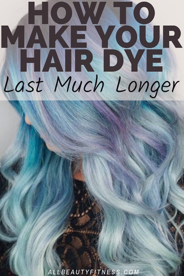 How To Make Your Hair Dye Last Much Longer With Images Dyed Hair Hair Your Hair