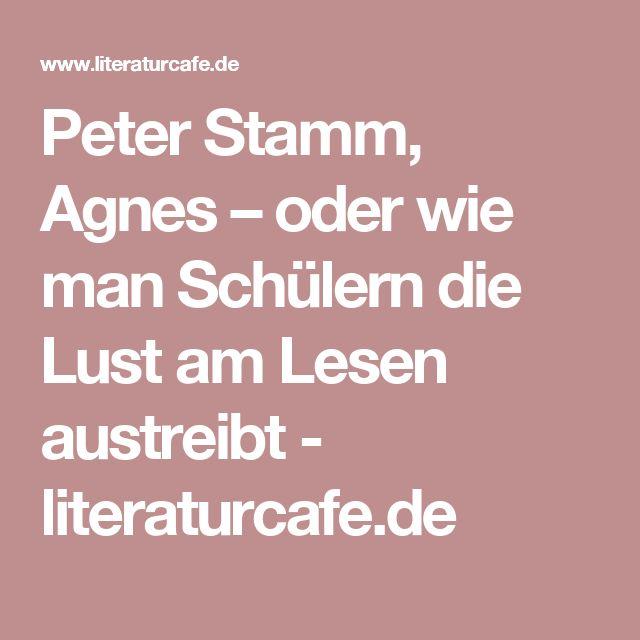 Peter Stamm, Agnes – oder wie man Schülern die Lust am Lesen austreibt - literaturcafe.de