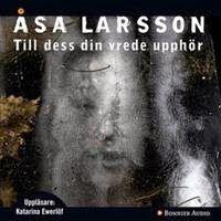 Kim M. Kimselius är här nu!: Boktips: Till dess din vrede upphör av Åsa Larsson http://kim-m-kimselius.blogspot.se/2014/07/boktips-till-dess-din-vrede-upphor-av.html