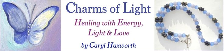 Charms Of Light ~ Healing with Energy, Light & Love by Caryl Haxworth