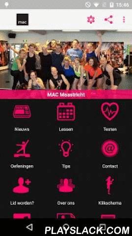 MAC Maastricht  Android App - playslack.com ,  Met de app van MAC Maastricht kunnen alle leden direct informatie ophalen over het lesrooster, de laatste nieuwtjes lezen, informatie over onze instructeurs opvragen en foto's & video's bekijken.Daarnaast kan je deze app ook goed gebruiken voor je eigen trainingsprogramma. Zo kan je gebruik maken van onze uitgebreide oefeningen database en hierbij ook fitnessprogramma's volgen. Wil je weten hoe je er zelf voor staat, doe dan de fitness…