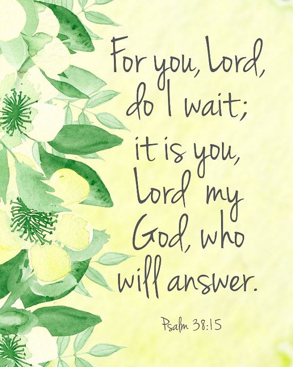 $10 Etsy printable word art by Sarabell Studio, Inspired by Psalm 38:15 - For you, Lord, do I wait; it is you, Lord my God, who will answer.