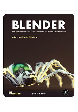 """""""Blender. Praktyczny przewodnik po modelowaniu, rzeźbieniu i renderowaniu""""  #ksiazka #helion #blender #modelowanie #wizualizacje"""