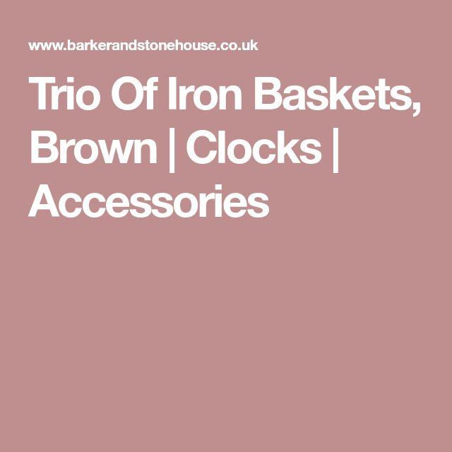 Trio Of Iron Baskets, Brown   Clocks   Accessories