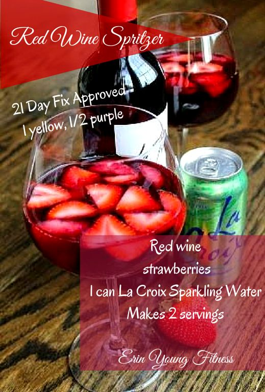 Looking for a Holiday drink to enjoy this season WITHOUT packing on too many calories?? This Red Wine Spritzer is just for you AND 21 day fix approved!!   Red Wine Strawberries 1 can La Croix Sparkling Water 21 Day fix-1 yellow, 1/2 purple