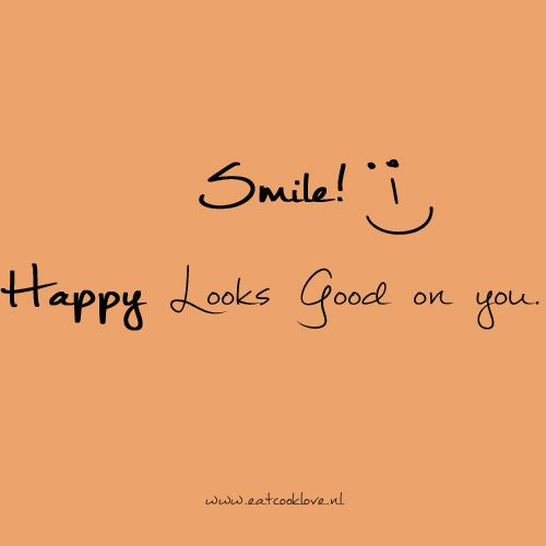 #Smile #quote Smile, Happy Looks Good On You! Eatcooklove