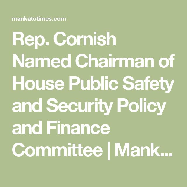 Rep. Cornish Named Chairman of House Public Safety and Security Policy and Finance Committee | Mankato Times - Mankato News Online