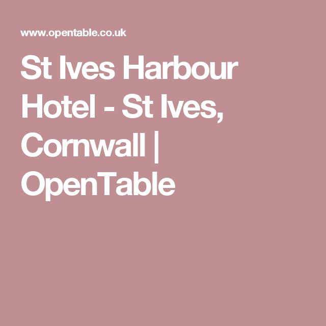 St Ives Harbour Hotel - St Ives, Cornwall | OpenTable