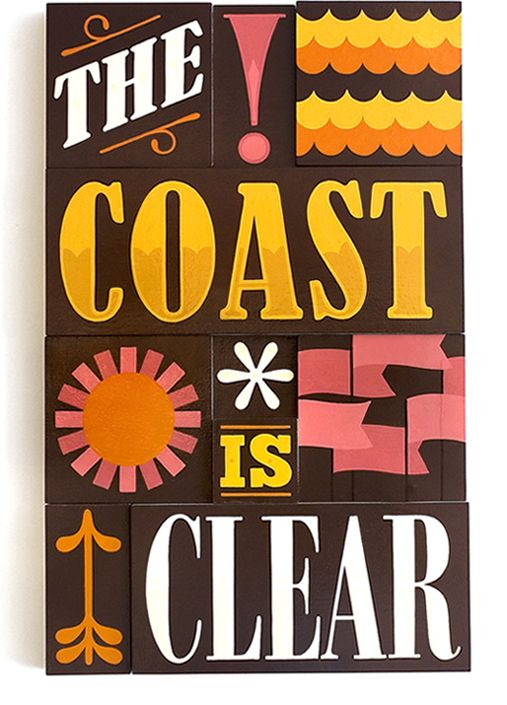 The Coast Is Clear: Text is nonsense, but I adore the sixties styling: Francisco Artistdesign, Inspiration, Jeff Canham, Jeffcanham, Vintage Signs, Clear Design, Typography, Graphics Design Beaches, Signs Paintings