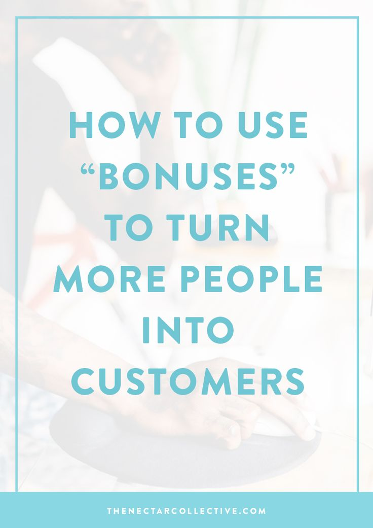 How to Use Bonuses in Your Business to Turn More People Into Customers | Want to get more customers, but don't know how? Sales freak you out? Here's what to do -- create bonuses!