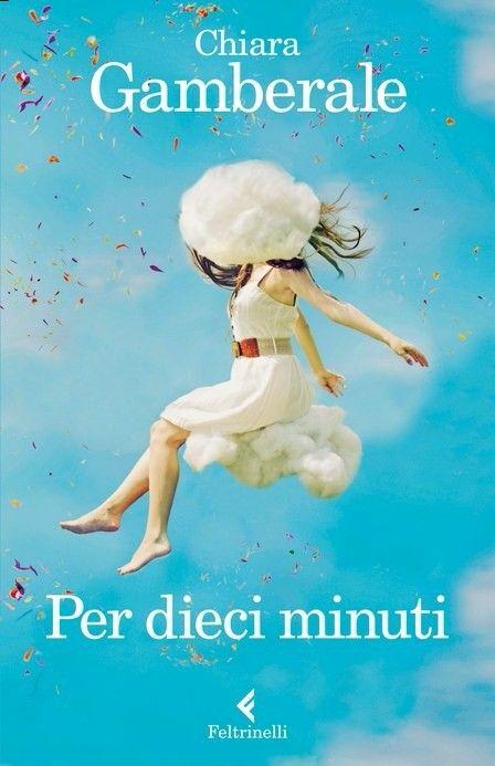 Per dieci minuti- Chiara Gamberale