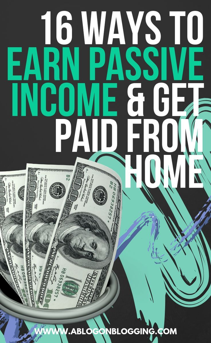 16 Methods To Earn Passive Income Get Paid From Home Earn Home Income Methods Paid Passive Passiveincome