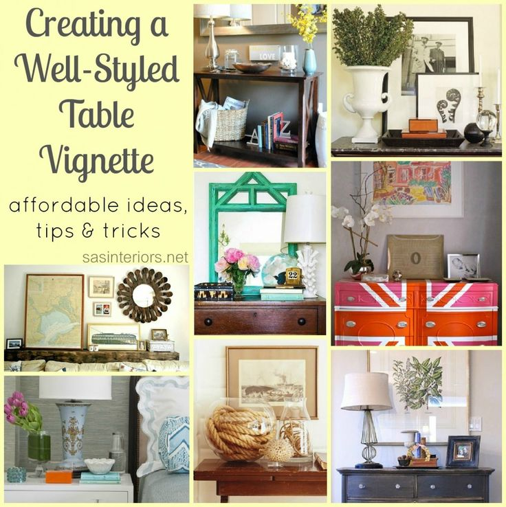 Creating A Well Styled Table Vignette   Affordable Ideas Tips U0026 Tricks.  Especially Like The Vignette In The First Pic Shown In This Article