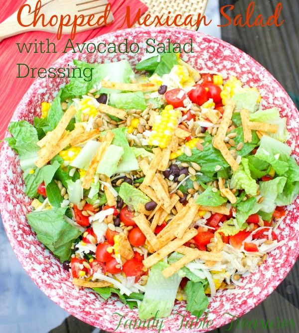 Chopped Mexican Salad {with Avocado Salad Dressing} - Family Table Treasures