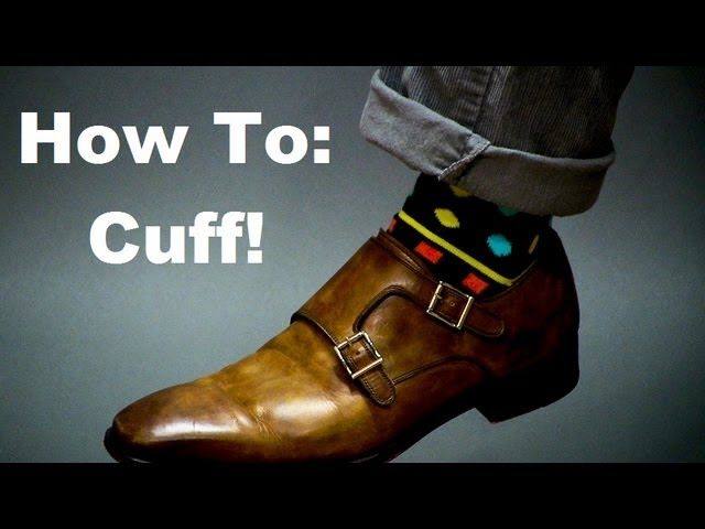 What The CUFF? How To Cuff Your Pants, Jeans and Chinos The Right Way.