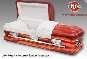 Rest in delicious peace in bacon coffin.