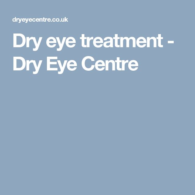 Dry eye treatment - Dry Eye Centre