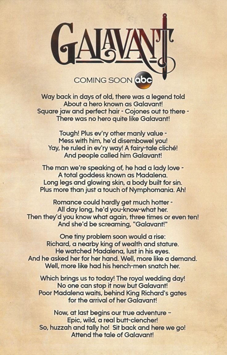 "Lyrics to Galavant's theme song  ""Way back in days of old There was a legend told About a hero known as GALAVANT"""