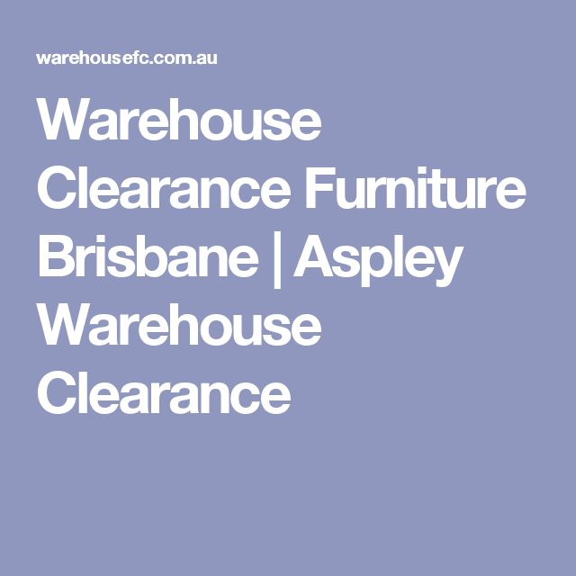 Warehouse Clearance Furniture Brisbane | Aspley Warehouse Clearance