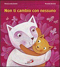 Il Sorriso dei miei Bambini: Venerdì del libro: Non ti cambio con nessuno