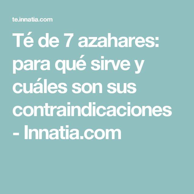 Té de 7 azahares: para qué sirve y cuáles son sus contraindicaciones - Innatia.com