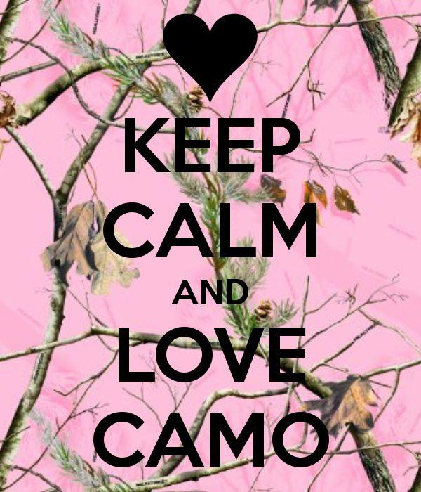 keep calm and love camo |