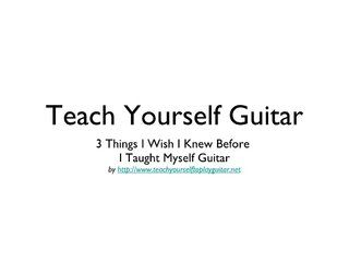 teach-yourself-guitar-7788864 by teachyourselfguitar via Slideshare
