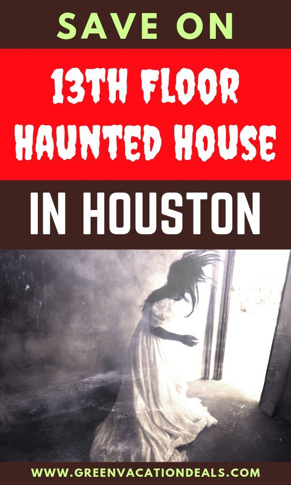 Save On 13th Floor Haunted House In Houston Green Vacation Deals Haunted House Halloween Haunted Houses Haunting