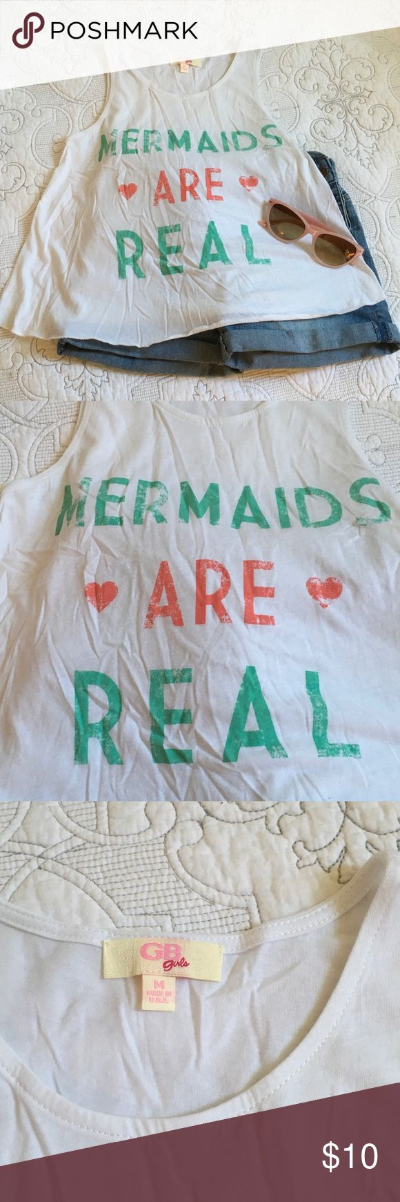 "Girls ""MERMAIDS ARE REAL"" tank I have always wanted to be a mermaid 😊. Cute, soft like new tank. Size M (8-10), ready for summer yet?🌞 GB girls Shirts & Tops"