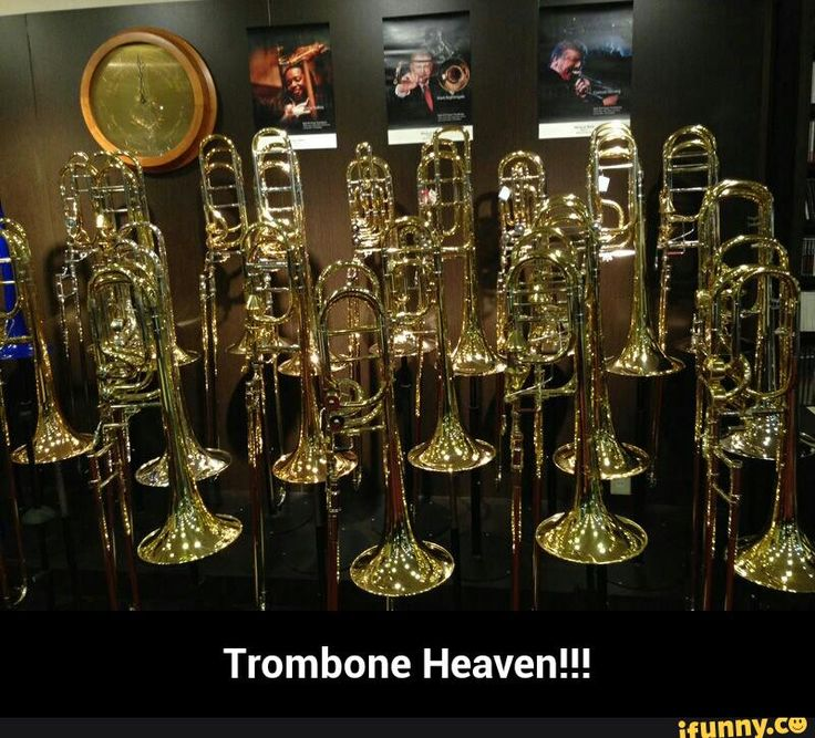 Trombone Heaven!!!  (You'll learn about trombones too.)