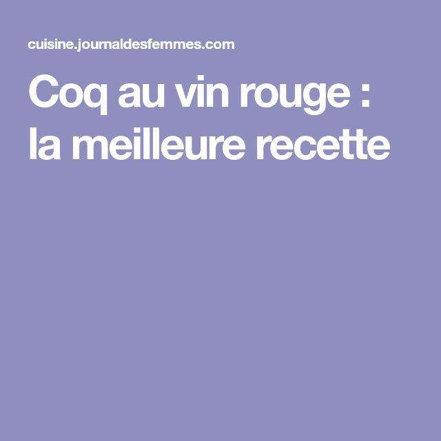 Coq au vin rouge : la meilleure recette