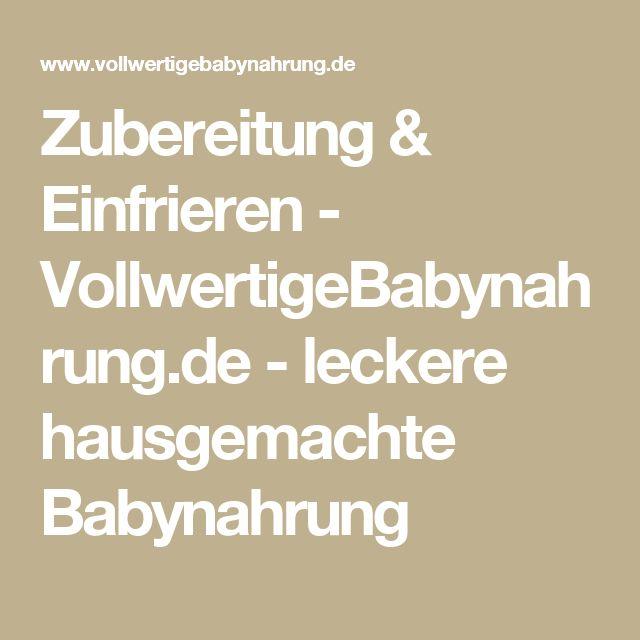 Zubereitung & Einfrieren - VollwertigeBabynahrung.de - leckere hausgemachte Babynahrung