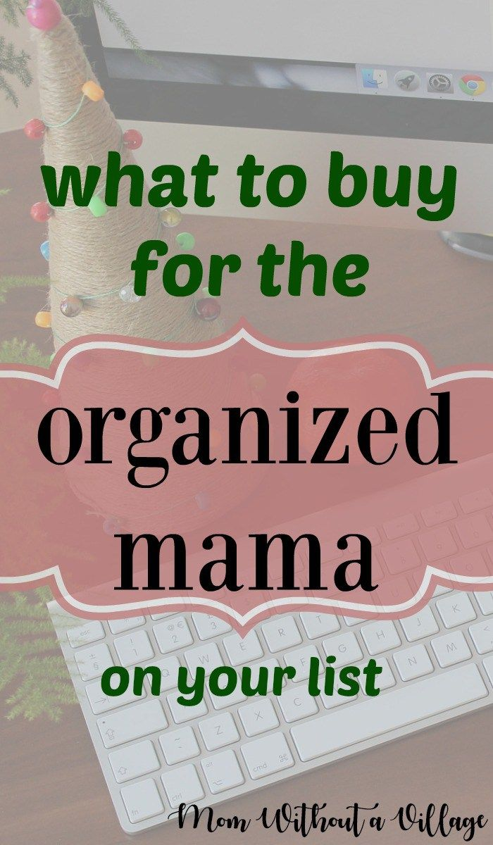 Gift Guide for an Organized Mom-Boss - Mom Without a Village