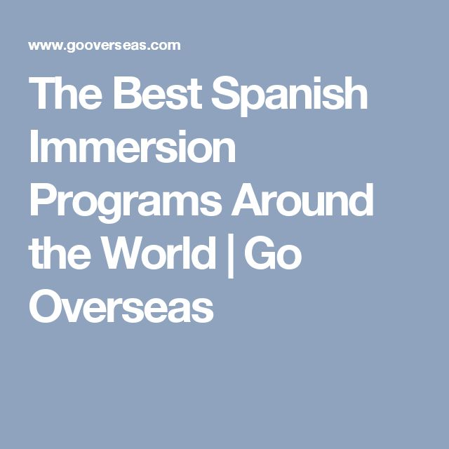 The Best Spanish Immersion Programs Around the World | Go Overseas