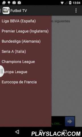 """Futbol En Vivo TV  Android App - playslack.com , ¿Quieres ver un partido de futbol y no se sabes donde lo emiten? Con """"Futbol TV"""" ya no te lo volveras a perder.En esta app te mostramos en que canales se emiten los partidos de futbol de las siguientes competiciones:- Liga BBVA (Primera division española)- Premier League (Inglaterra)- Bundesliga (Alemania)- Calcio Serie A (Itialia)- Champions League- Europa League- Eurocopa Francia 2016Ahora sabras si los partidos de una liga en concreto se…"""