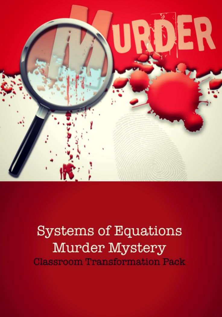 NEW Systems of Equations Murder Mystery Classroom Activity! GREAT Game to get students solving systems of equations!