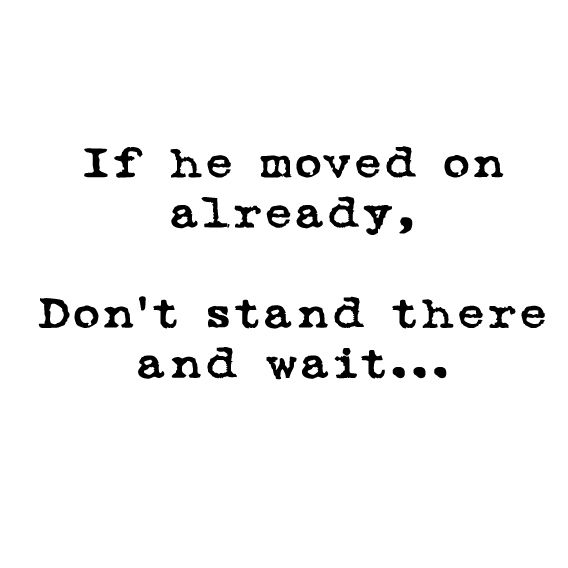 Moved On Quotes: He Moved On Quotes. QuotesGram