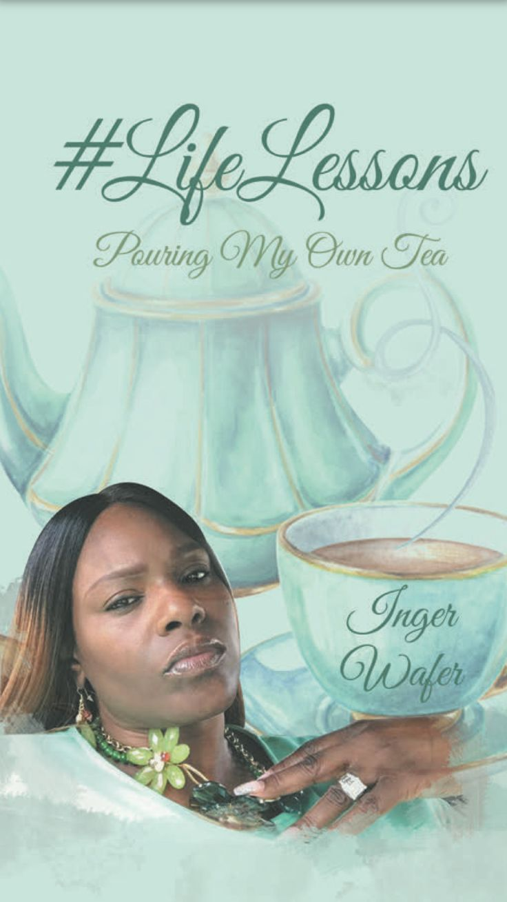 "#Life Lessons ""Pouring My Own Tea"": DESOTO, TEXAS – 18 Nov, 2017 – Local author, Inger L. Wafer will hold a book signing for her 1st book…"