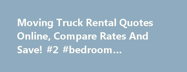 Moving Truck Rental Quotes Online, Compare Rates And Save! #2 #bedroom #apartments http://rental.nef2.com/moving-truck-rental-quotes-online-compare-rates-and-save-2-bedroom-apartments/  #moving truck rental # Make Your Move Easier By Renting A Moving Truck Every single person will be faced with the same decisions when it comes time to move. They will have to decide whether they are going to get a moving truck rental and do the move themselves or hire a moving company. This is a huge…