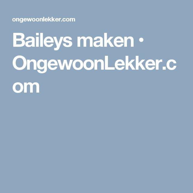 Baileys maken • OngewoonLekker.com