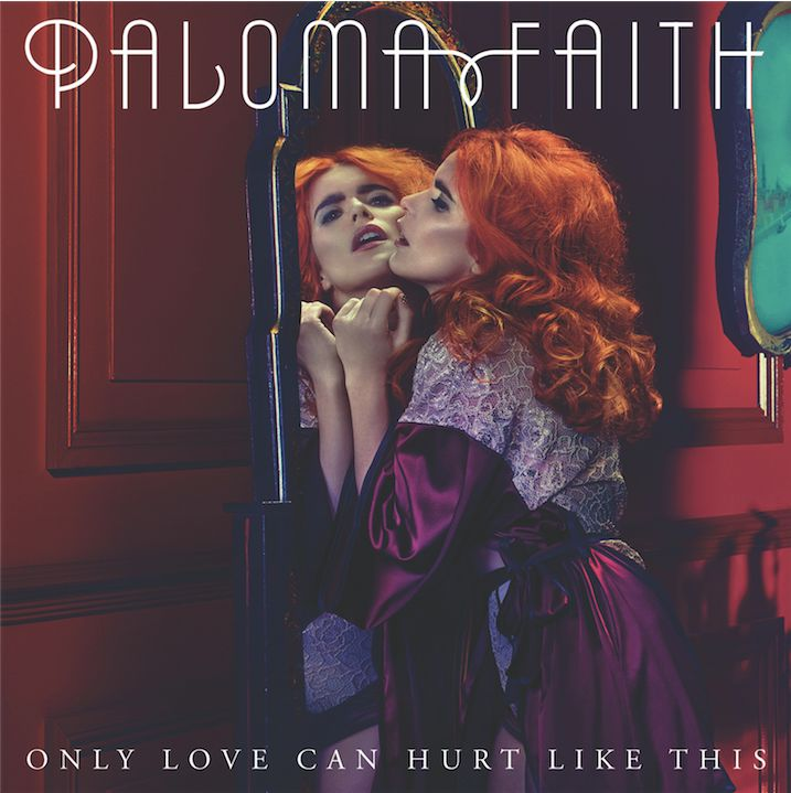 Paloma Faith - Only Love Can Hurt Like This single artwork.