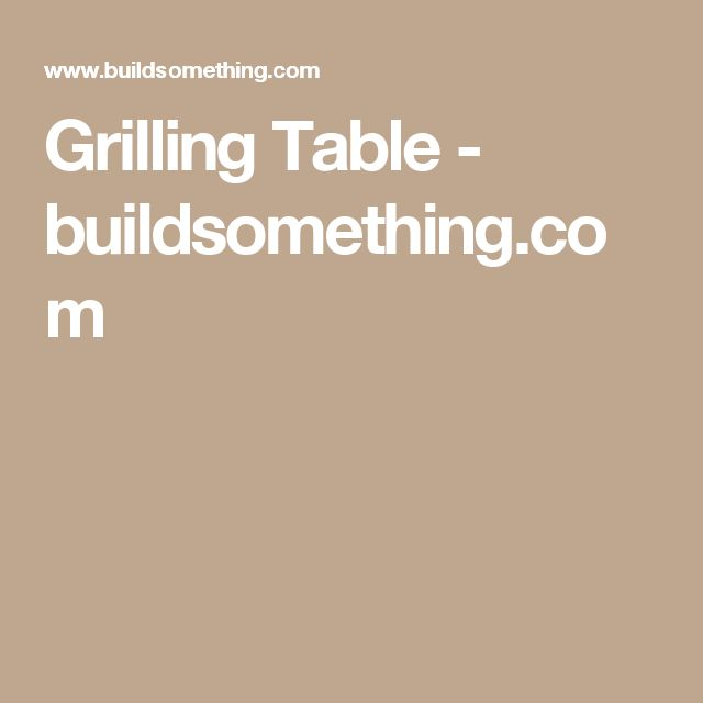 Grilling Table - buildsomething.com