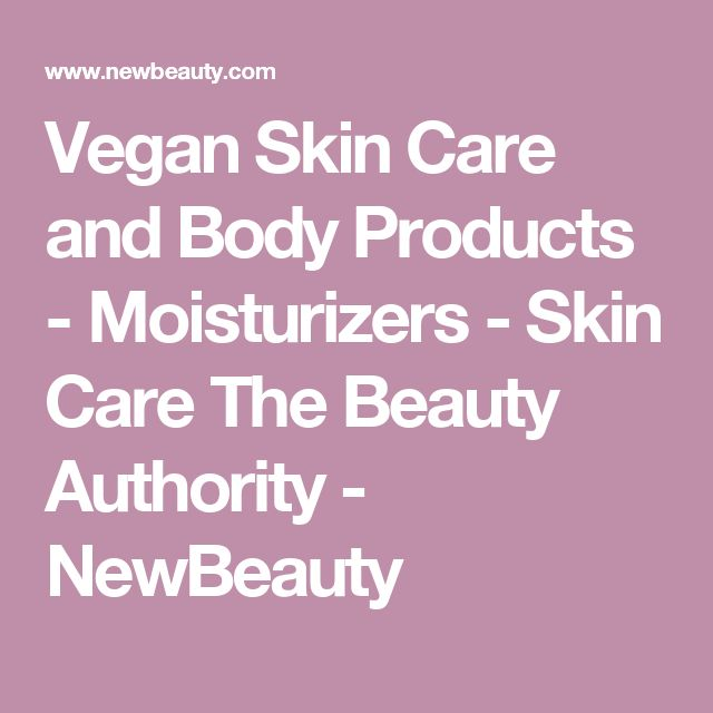 Vegan Skin Care And Body Products   Moisturizers   Skin Care The Beauty  Authority   NewBeauty