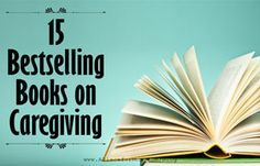 Whether caregiver stress is getting you down or you just need more information, turn to these bestselling books on caregiving for answers.