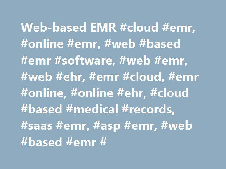 Web-based EMR #cloud #emr, #online #emr, #web #based #emr #software, #web #emr, #web #ehr, #emr #cloud, #emr #online, #online #ehr, #cloud #based #medical #records, #saas #emr, #asp #emr, #web #based #emr # http://pennsylvania.remmont.com/web-based-emr-cloud-emr-online-emr-web-based-emr-software-web-emr-web-ehr-emr-cloud-emr-online-online-ehr-cloud-based-medical-records-saas-emr-asp-emr-web-based/  # Web-based EMR / EHR / PHR Development and Integration Services SaaS EMR / EHR / PHR…