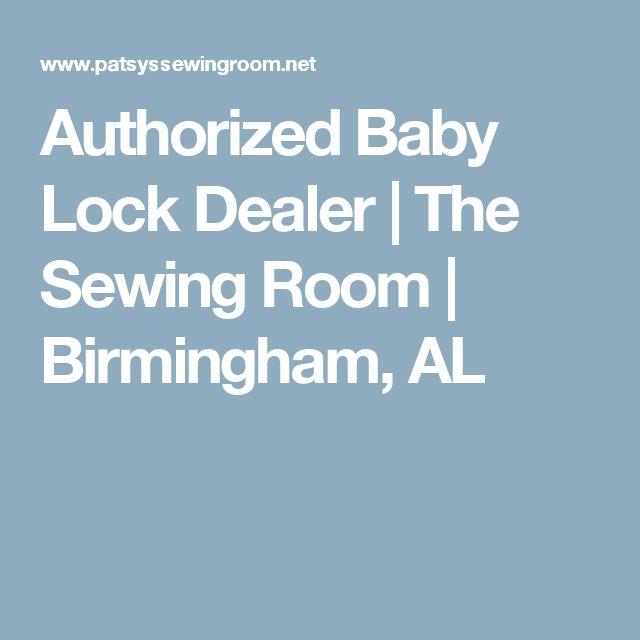 Authorized Baby Lock Dealer | The Sewing Room | Birmingham, AL