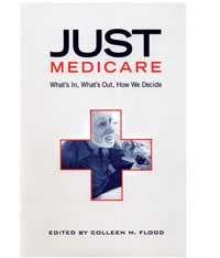 Just Medicare: What's in, What's Out, How We Decide by Colleen M. Flood